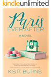 Paris Ever After: A Novel