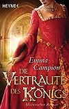 Die Vertraute des Königs: Historischer Roman
