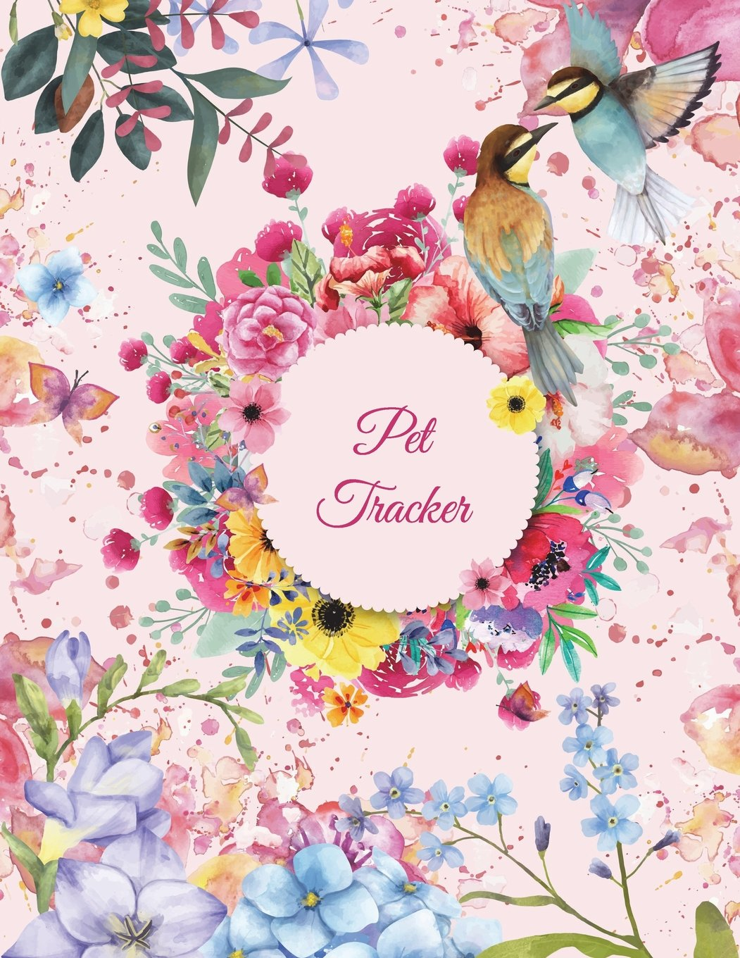"""Read Online Pet Tracker: Beauty Pink Flowers, Pet Health Record, Pet Sitter Notes Large Print 8.5"""" x 11"""" Record Your Pet Health, Daily Dogs Cats Care Journal pdf"""