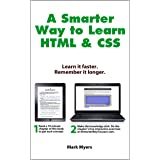 A Smarter Way to Learn HTML & CSS: Learn it faster. Remember it longer.