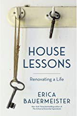 House Lessons: Renovating a Life Kindle Edition