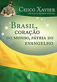 Brasil, coração do mundo pátria do evangelho