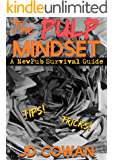 The Pulp Mindset: A NewPub Survival Guide