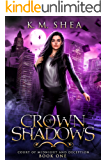 Crown of Shadows (Court of Midnight and Deception Book 1)