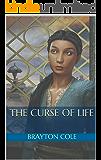 The Curse of Life (Corban Cycle Book 1)