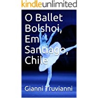 O Ballet Bolshoi, Em Santiago, Chile