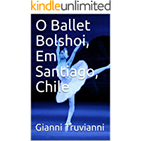 O Ballet Bolshoi, Em Santiago, Chile (Portuguese Edition) book cover