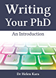 Writing Your PhD: An Introduction (PhD Knowledge Book 4)