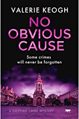 No Obvious Cause: a gripping crime mystery (The Dublin Murder Mysteries Book 2) Kindle Edition