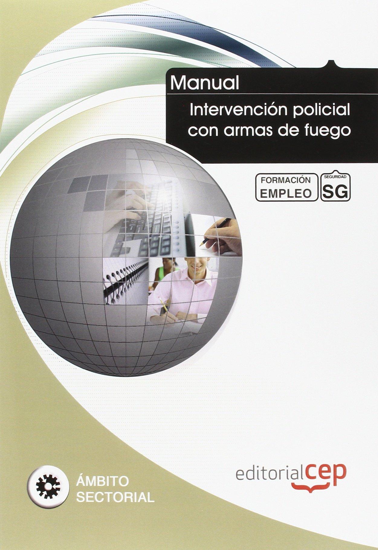 MANUAL INTERVENCION POLICIAL CON ARMAS DE FUEGO FORMACION PARA EL EMP (Spanish) Paperback