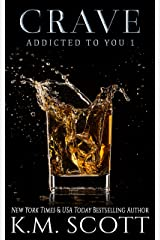 Crave (Addicted To You #1) Kindle Edition
