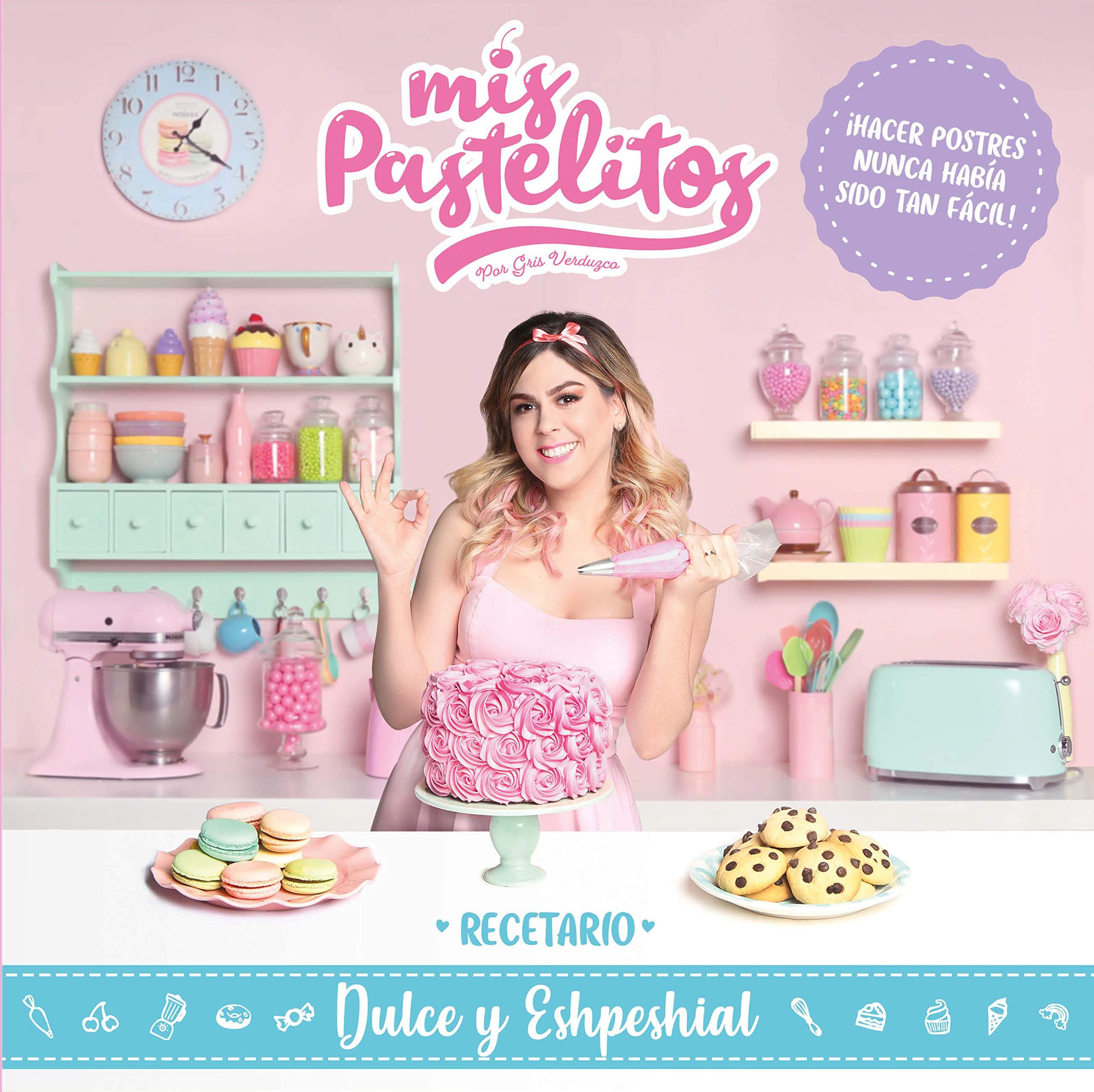 Mis Pastelitos Recetario Dulce Y Eshpeshial Spanish Verduzco
