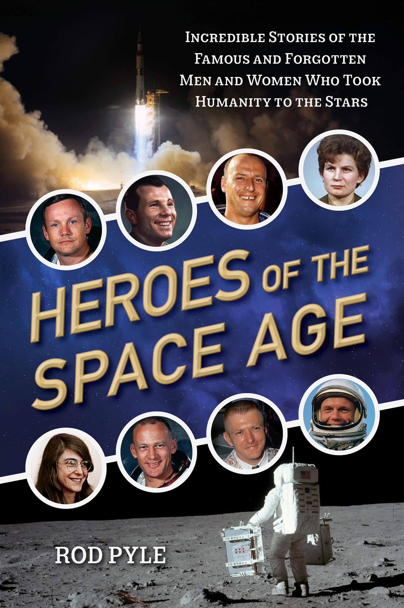 Heroes of the Space Age: Incredible Stories of the Famous