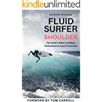 Fluid Surfer Shoulder: The Surfer's Bible to Endless Performance & Injury Prevention