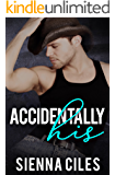 Accidentally His: A  Country Billionaire Romance