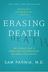 Erasing Death: The Science That Is Rewriting the Boundaries Between Life and Death Kindle Edition