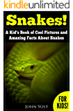 Snakes: A Kid's Book Of Cool Images And Amazing Facts About Snakes (Nature Books For Children Series 1)