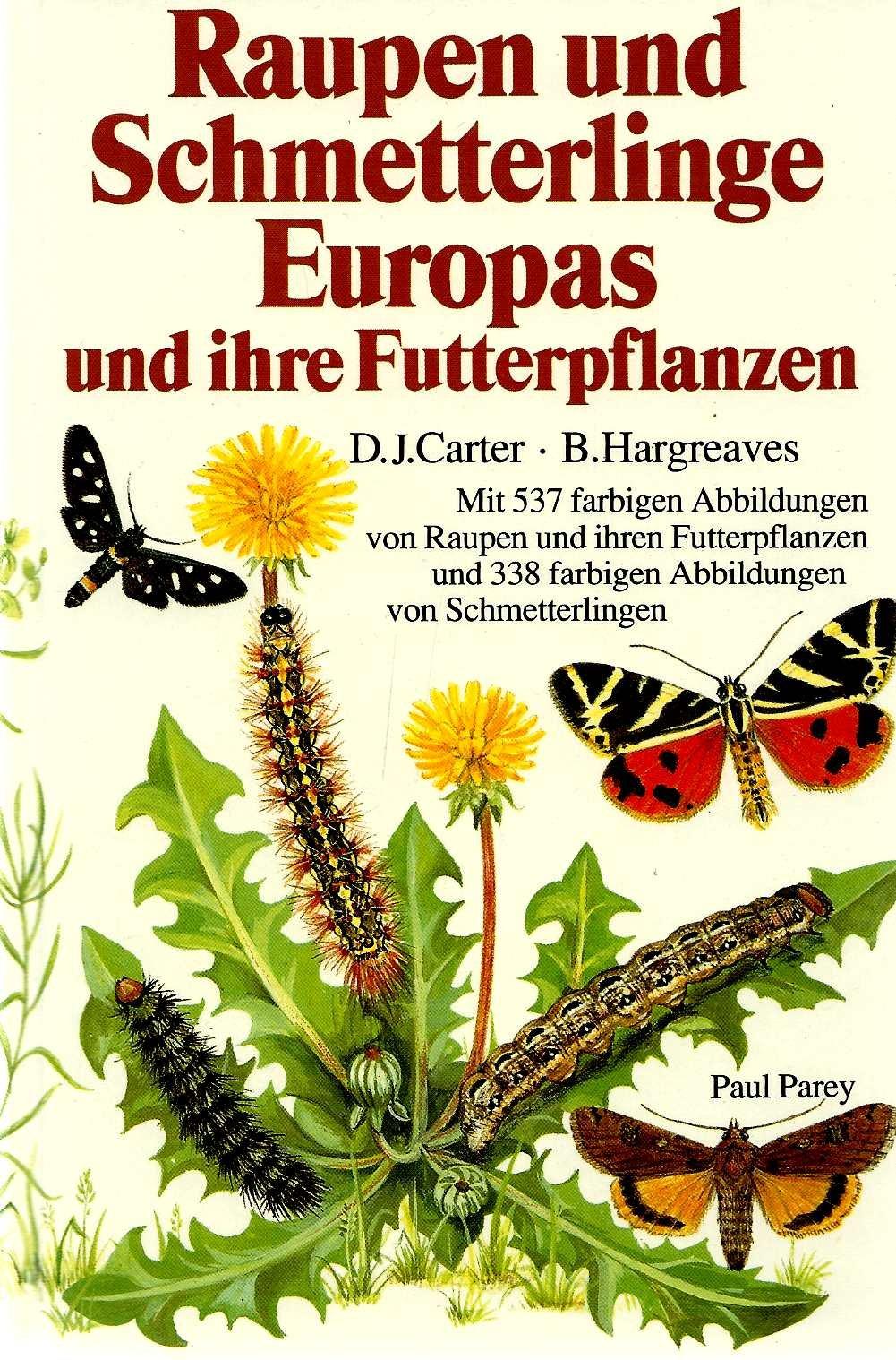 Raupen und Schmetterlinge Europas und ihre Futterpflanzen