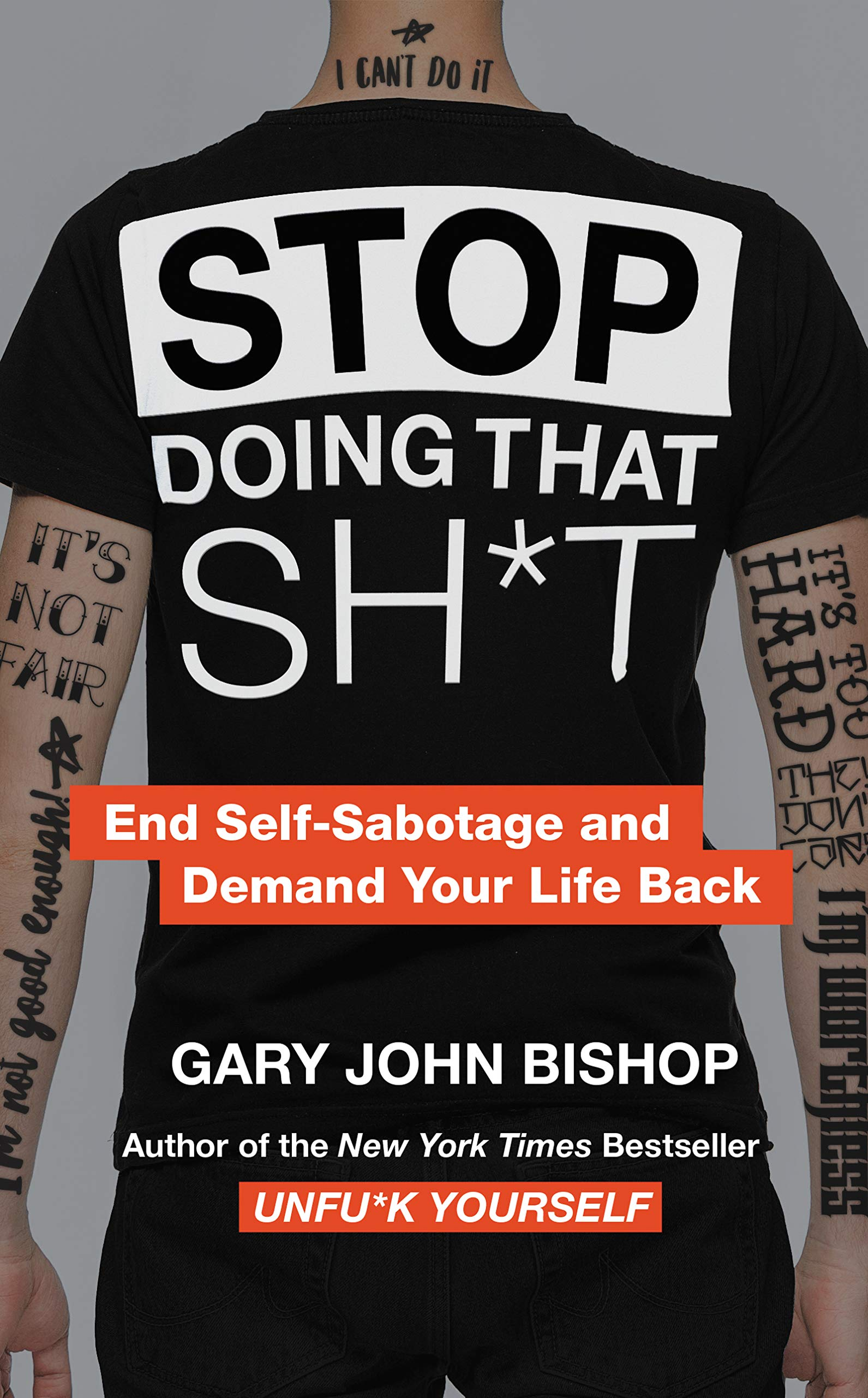 Stop Doing That Sh*t: End Self-Sabotage and Demand Your Life Back (Unfu*k Yourself series) by HarperOne