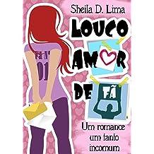 Louco Amor de Fã: Um romance um tanto incomum (Portuguese Edition) Jul 25, 2017