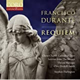 Durante:Requiem [Christ Church Cathedral Choir; Oxford Baroque; Stephen Darlington; Soloists from the Sixteen, Clive Driskill-Smith] [CORO: COR16147]