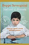 Italiani si diventa (VINTAGE): Storia per oggetti e ricordi dell'Italia ottimista