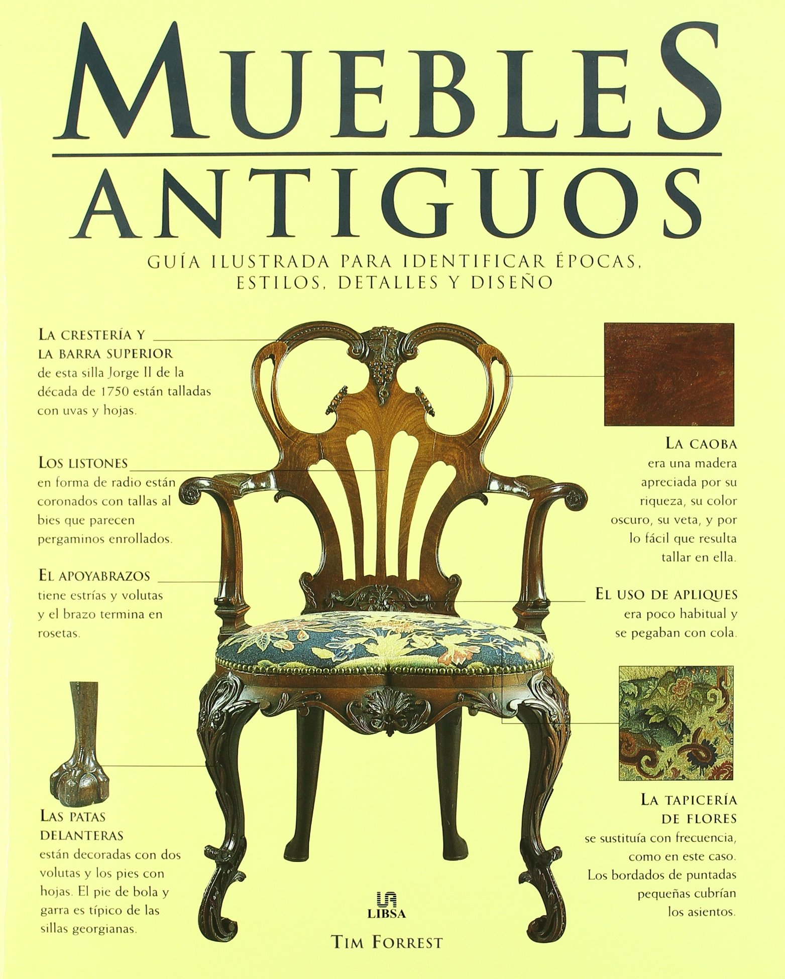 Muebles antiguos / Antique Furniture: Guia ilustrada para identificar epocas, estilos, detalles y diseno / Illustrated Guide to Identify Periods, Styles, ...
