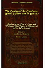 The Coming of the Comforter: When, Where, and to Whom?, Studies on the Rise of Islam and Various Other Topics in Memory of John Wansbrough (Orientalia Judaica Christiana) Hardcover