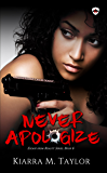Never Apologize (Escape From Reality Series Book 6)