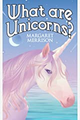 What Are Unicorns? Kindle Edition
