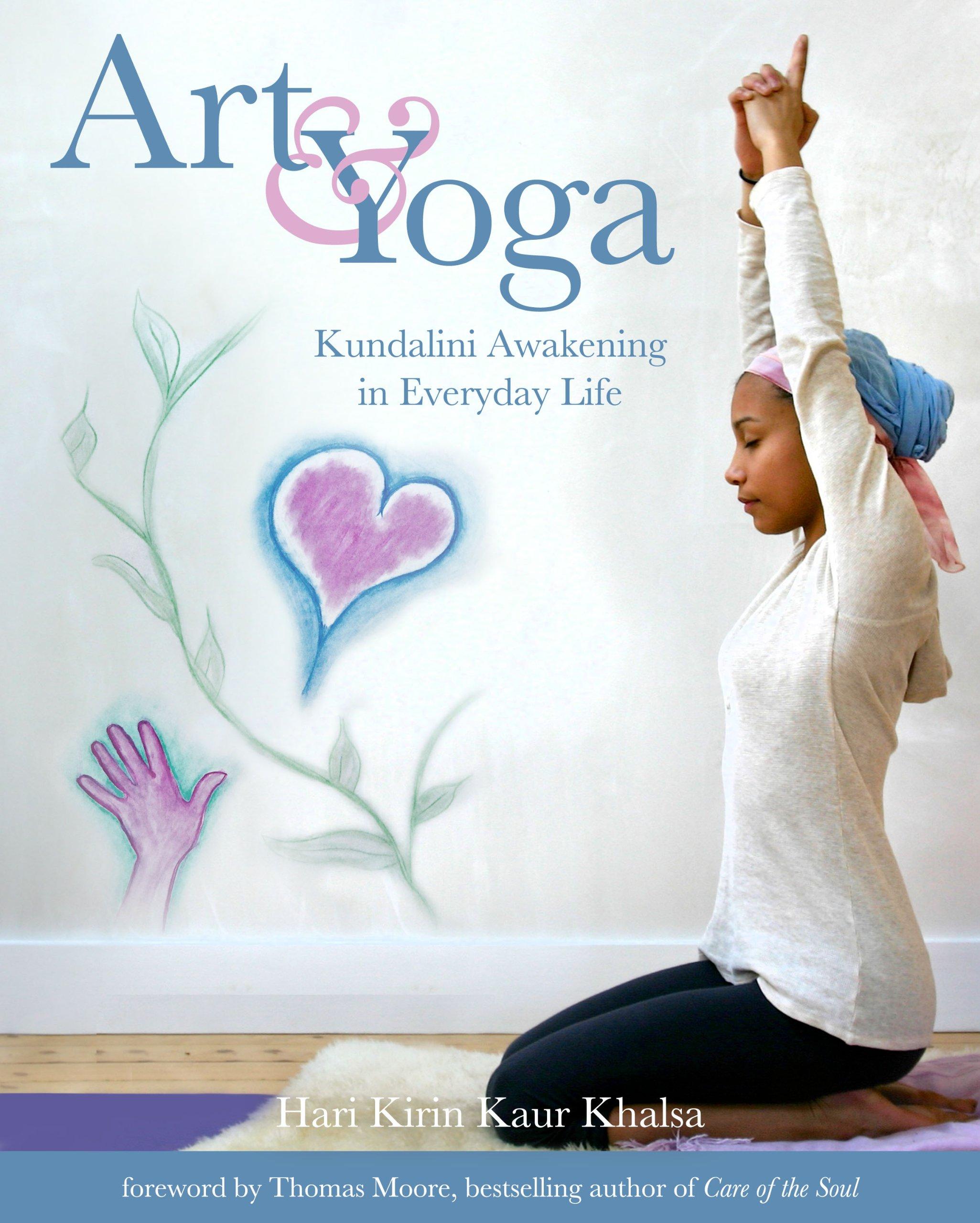 Art yoga kundalini awakening in everyday life hari kirin kaur art yoga kundalini awakening in everyday life hari kirin kaur khalsa 9781934532676 amazon books fandeluxe Choice Image