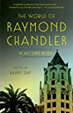 The World of Raymond Chandler: In His Own Words (Vintage Crime/Black Lizard)