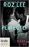 Dare To Love Series: Perfectly Daring (Kindle Worlds Novella)