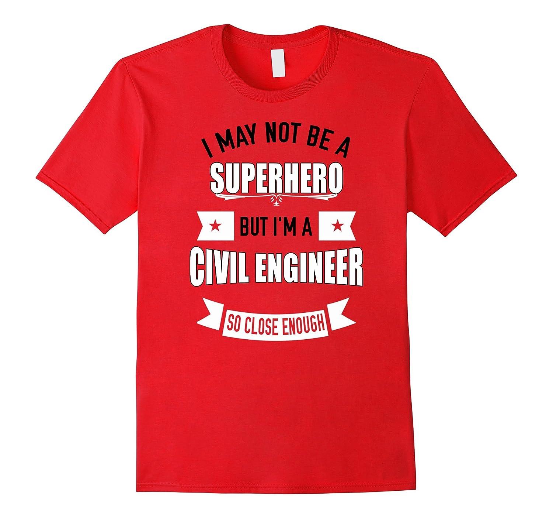 Civil Engineer Shirt - Civil Engineer Gifts - Funny Tshirt-TD