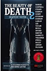 THE BEAUTY OF DEATH - Vol. 2: Death by Water: The Gargantuan Book of Horror Tales Kindle Edition