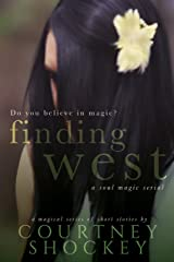 Finding West (A Soul Magic Serial Book 1) Kindle Edition