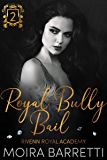 Royal Bully Bail (Rivenn Royal Academy Book 2)