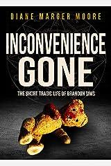 Inconvenience Gone: The Short Tragic Life of Brandon Sims (English Edition) eBook Kindle