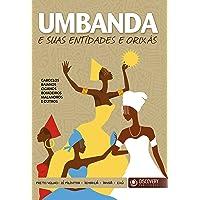 Umbanda e suas entidades e orixás: Caboclos, baianos, ciganos, boiadeiros, malandros e outros