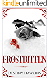 Frostbitten (The Ice Rose Series Book 1) (English Edition)