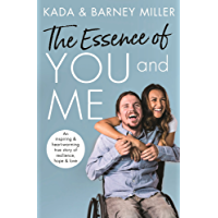 The Essence of You and Me: An inspiring and heartwarming true story of resilience, hope and love
