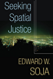 Seeking Spatial Justice (Globalization and Community Book 16)