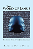 The Word of Janus: The Second Novel in the Janus Chronicles
