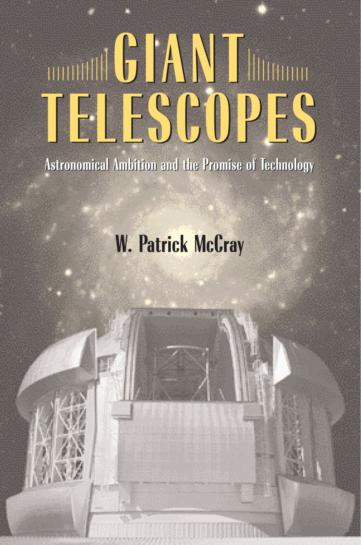 Giant Telescopes: Astronomical Ambition and the Promise of Technology ebook
