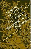 La Casa de Bernarda Alba (Ilustrado) (Spanish Edition)
