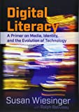 Digital Literacy: A Primer on Media, Identity, and the Evolution of Technology