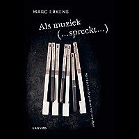 Als muziek (...spreekt...): Wat Bach en de anderen met ons doen