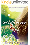 Wildflower Hope (The Wildflower House Book 2)