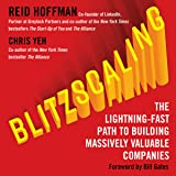 Blitzscaling: The Lightning-Fast Path to Building Massively Valuable Companies