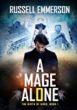 A Mage Alone: The Birth of Gods, Book 1